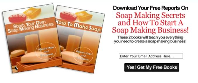 An example squeeze page in the soap making niche.
