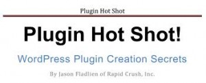 Jason Fladlien's Product Creation Secrets - Plugin Hot Shot