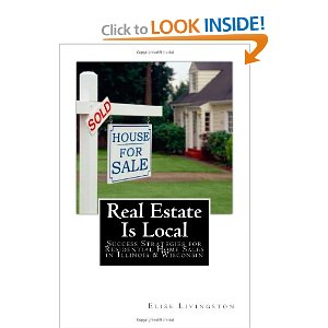 Real Estate is Local:  Success Strategies for Residential Home Sales in Illinois & Wisconsin [Paperback]